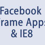 Resolve Facebook iFrame Canvas Apps Sessions Problem in IE8